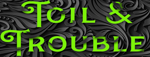 Toil trouble green crop BANNER